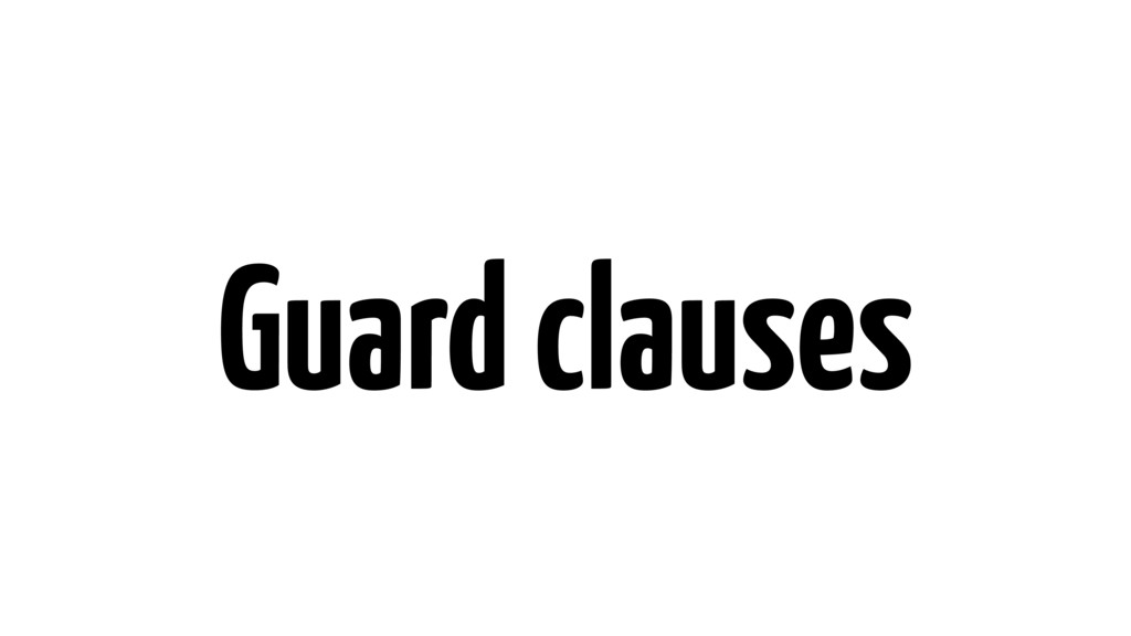 Guard clauses