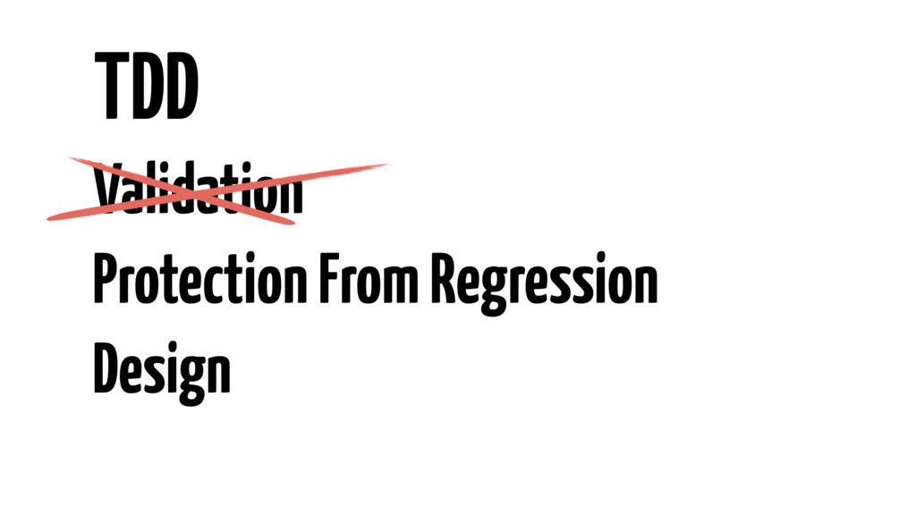 Validation Protection From Regression Design TDD