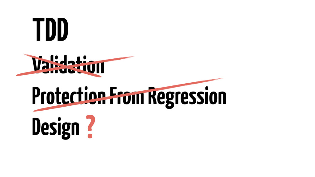 Validation Protection From Regression Design ? ...
