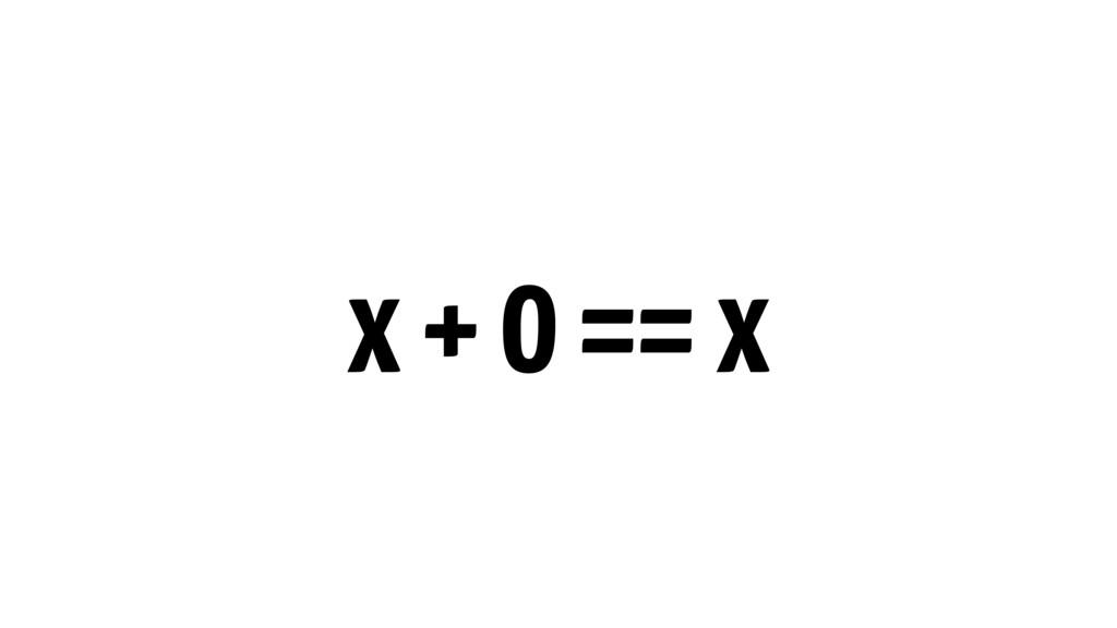 x + 0 == x