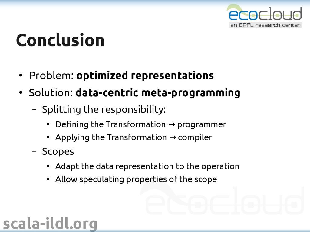 scala-ildl.org Conclusion Conclusion ● Problem:...