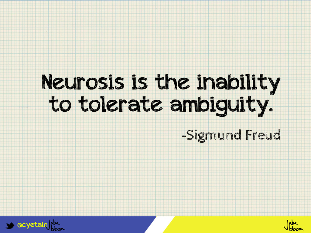 @cyetain Neurosis is the inability to tolerate ...