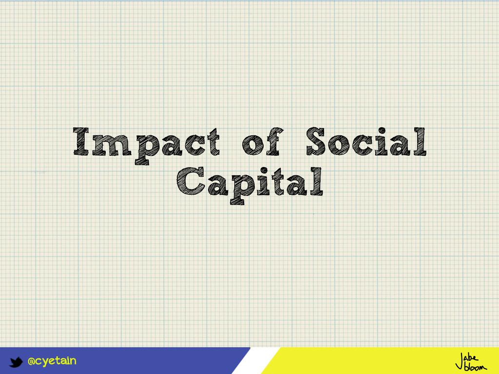 @cyetain Impact of Social Capital