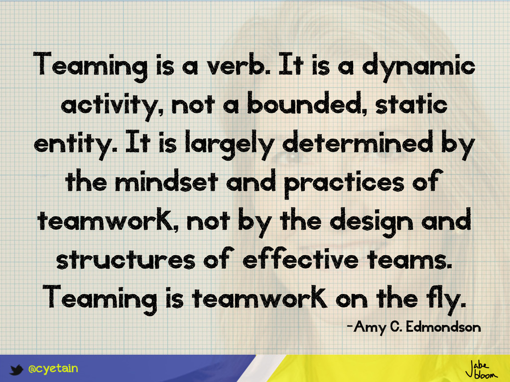 @cyetain Teaming is a verb. It is a dynamic act...