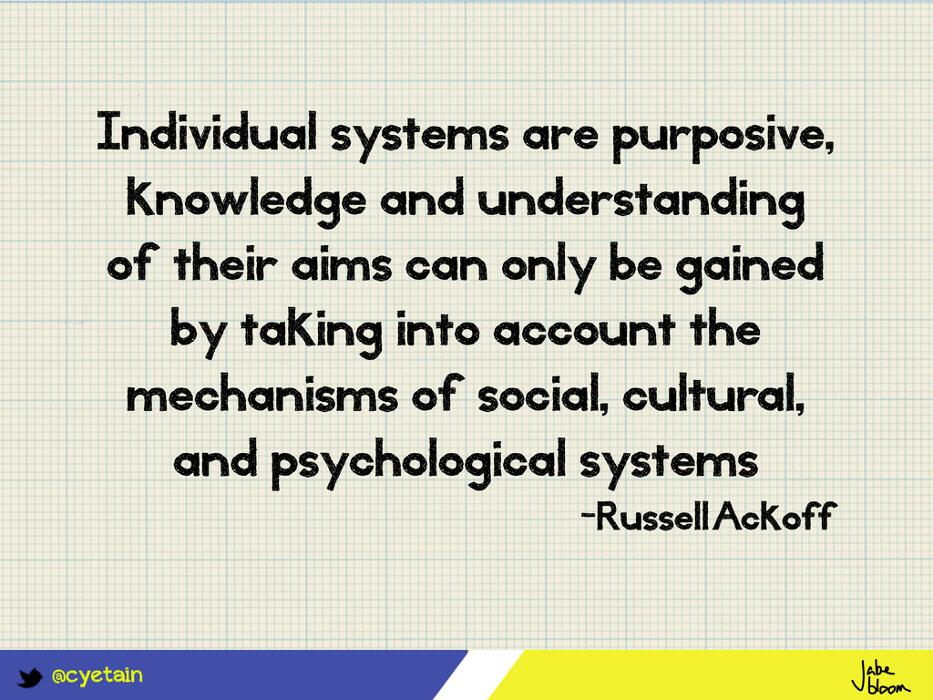@cyetain Individual systems are purposive, know...