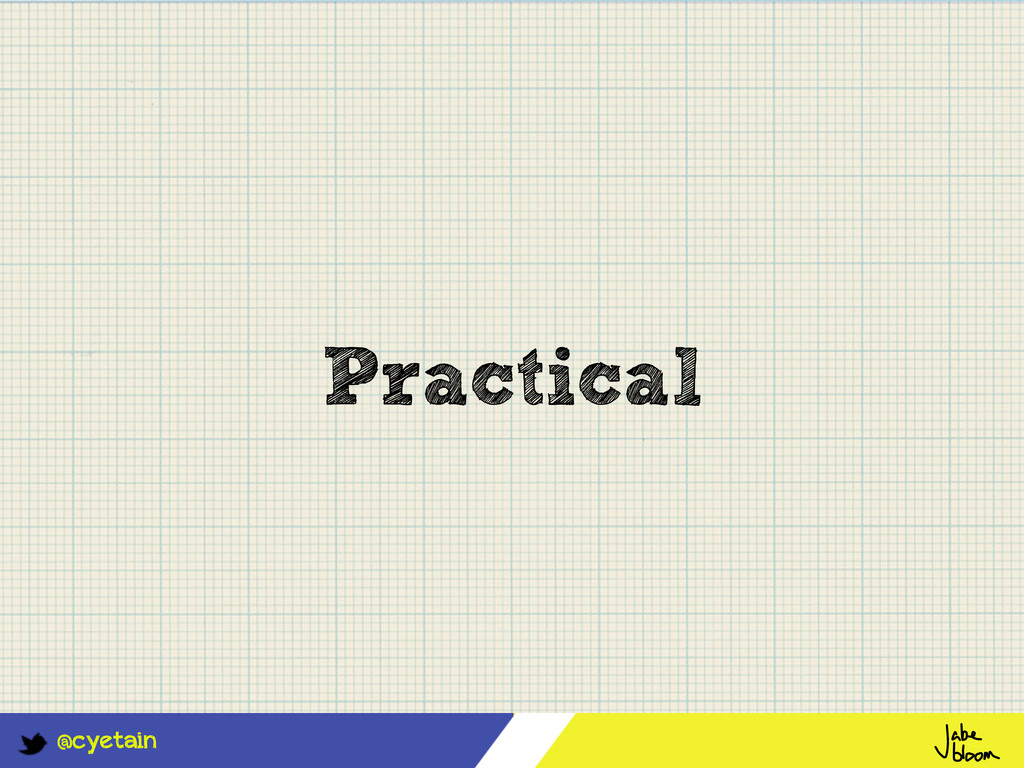 @cyetain Practical