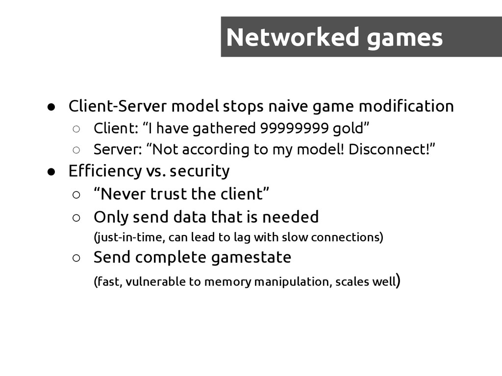 Networked games ● Client-Server model stops nai...