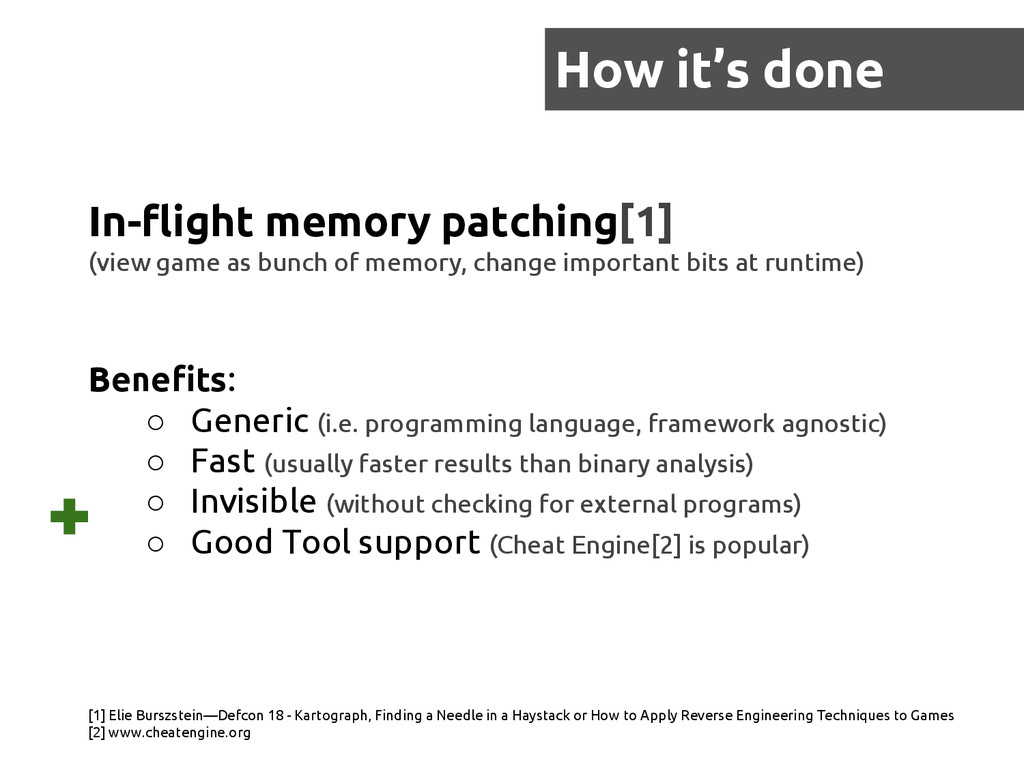 How it's done In-flight memory patching[1] (vie...