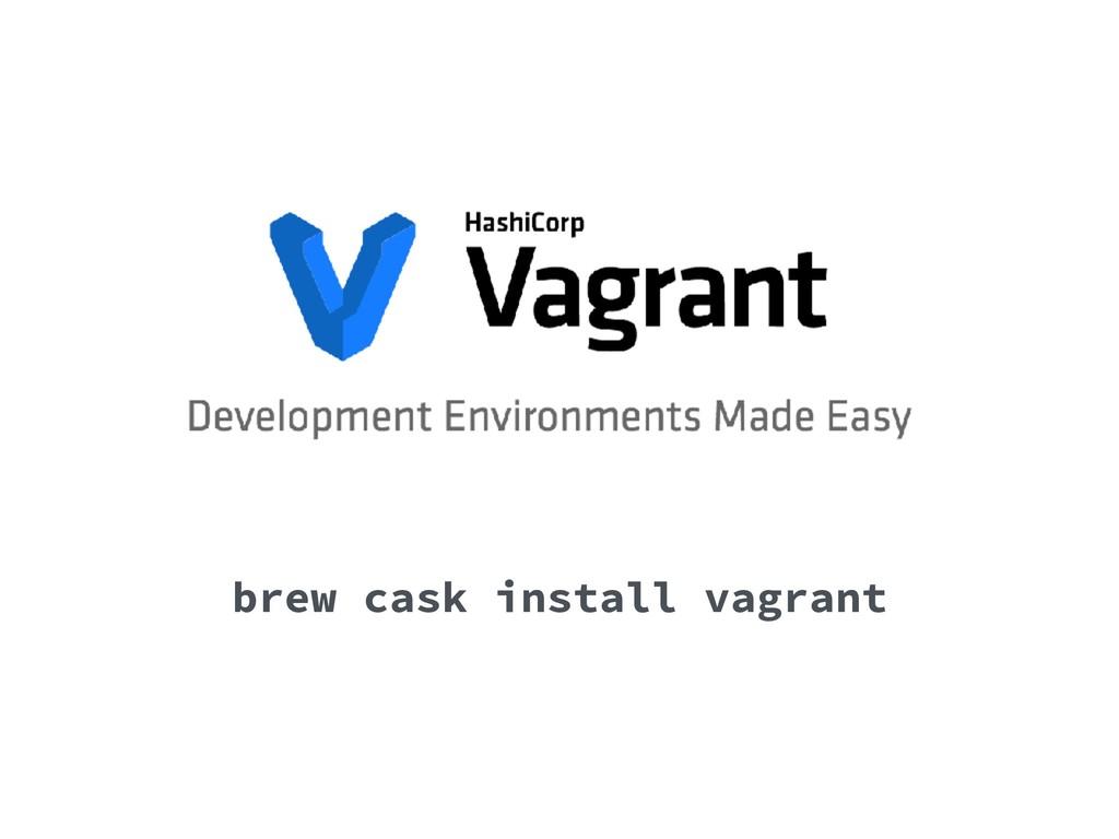 brew cask install vagrant