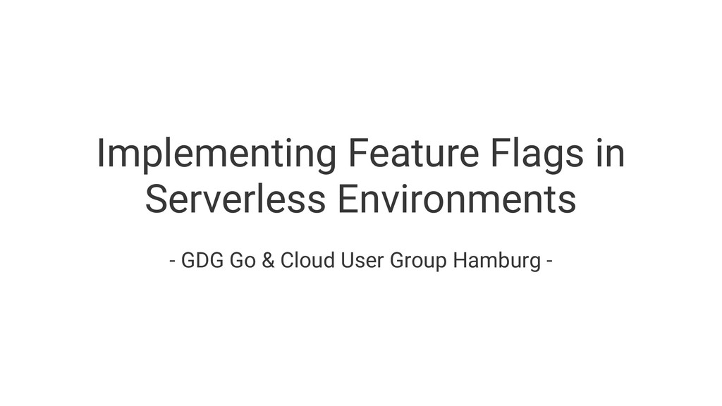 Implementing Feature Flags in Serverless Enviro...