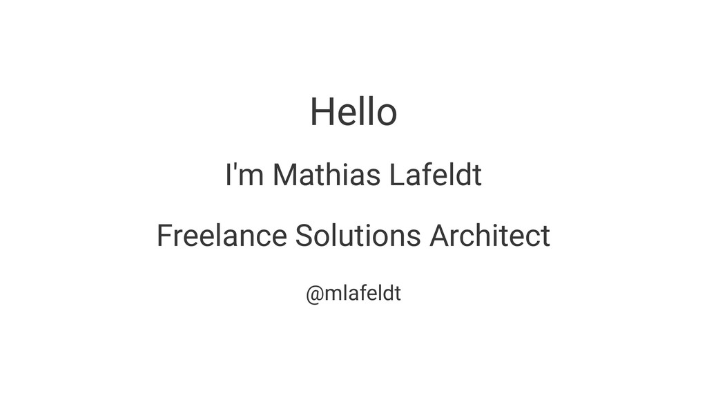 Hello I'm Mathias Lafeldt Freelance Solutions A...