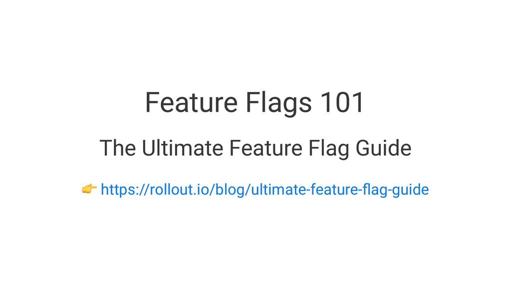 Feature Flags 101 The Ultimate Feature Flag Gui...