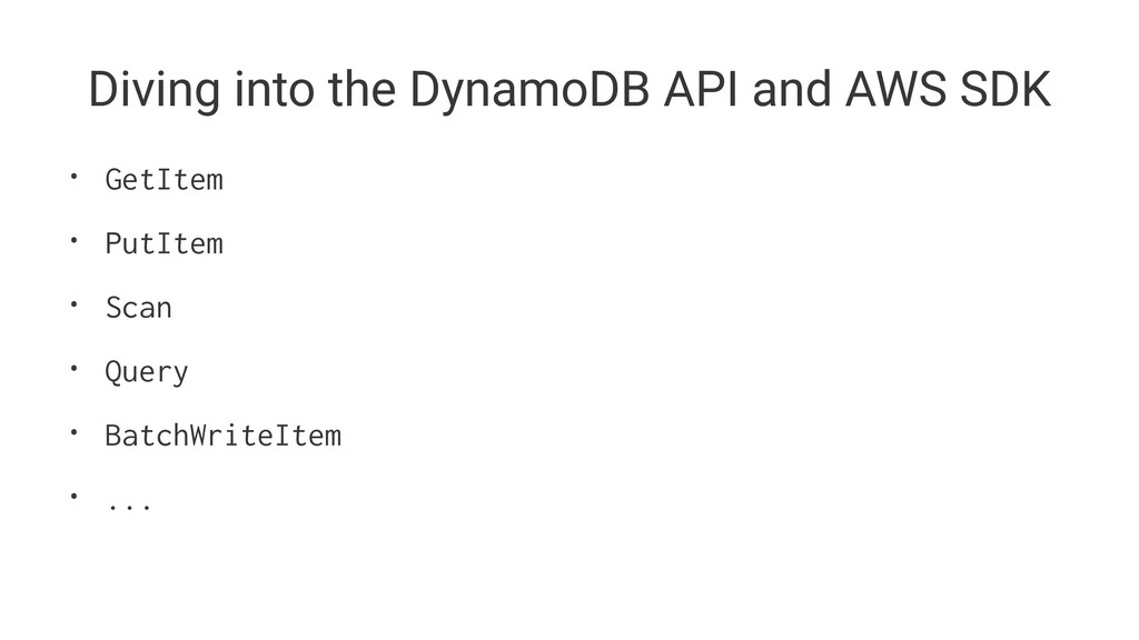 Diving into the DynamoDB API and AWS SDK • GetI...