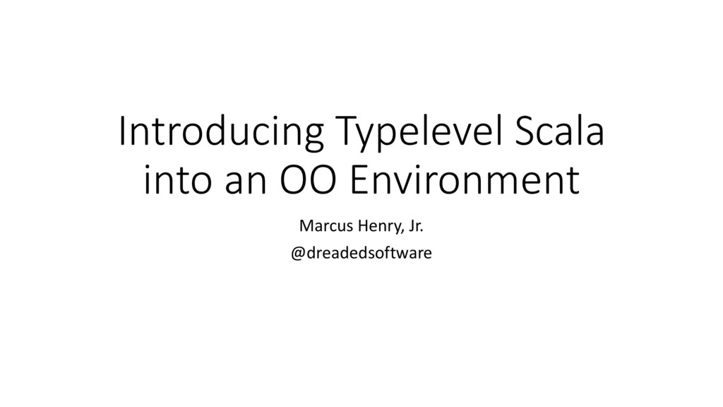 Introducing Typelevel Scala into an OO Environm...
