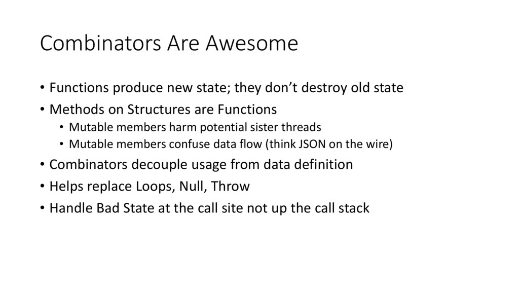 Combinators Are Awesome • Functions produce new...