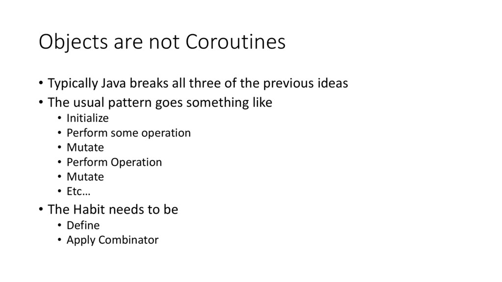 Objects are not Coroutines • Typically Java bre...