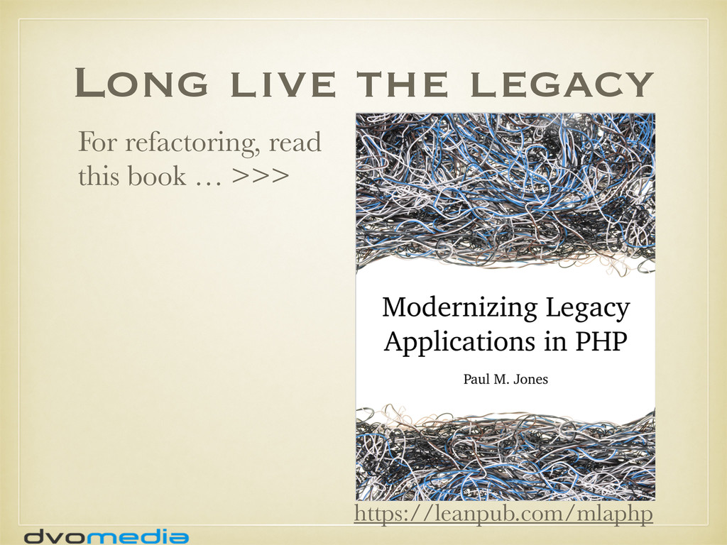 Long live the legacy For refactoring, read this...