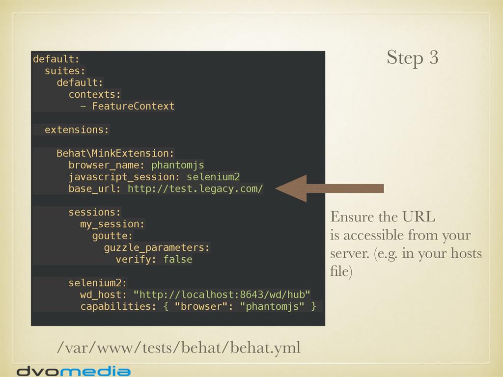 Step 3 default: suites: default: contexts: ...