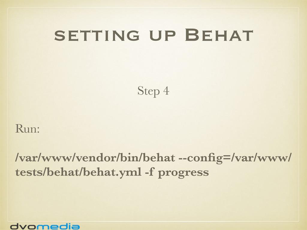 setting up Behat Run: /var/www/vendor/bin/behat...