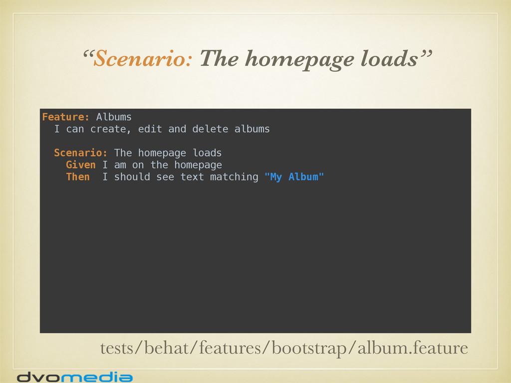 """Scenario: The homepage loads"" Feature: Albums..."