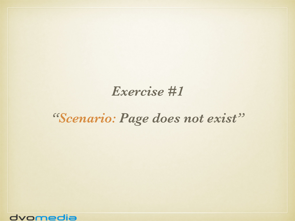 """Exercise #1 """"Scenario: Page does not exist"""""""