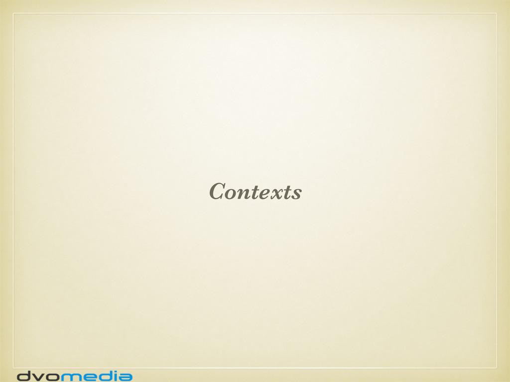 Contexts