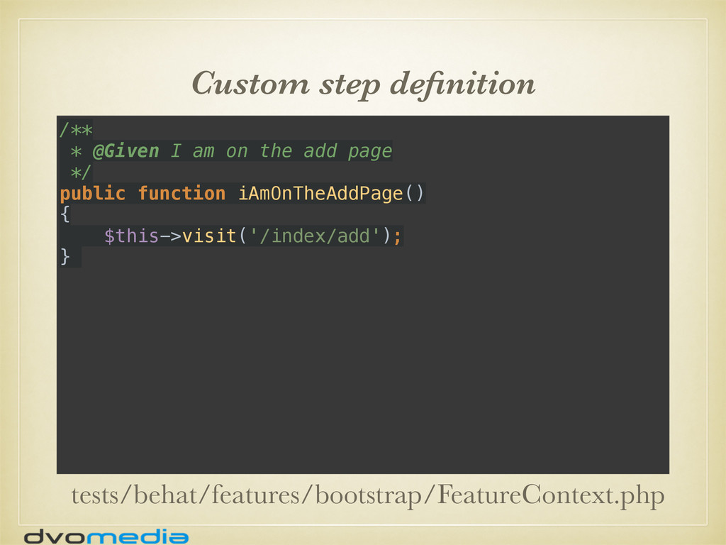 Custom step definition /** * @Given I am on the...