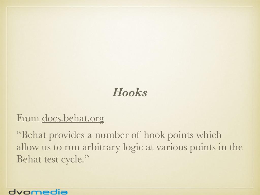 "Hooks From docs.behat.org ""Behat provides a num..."