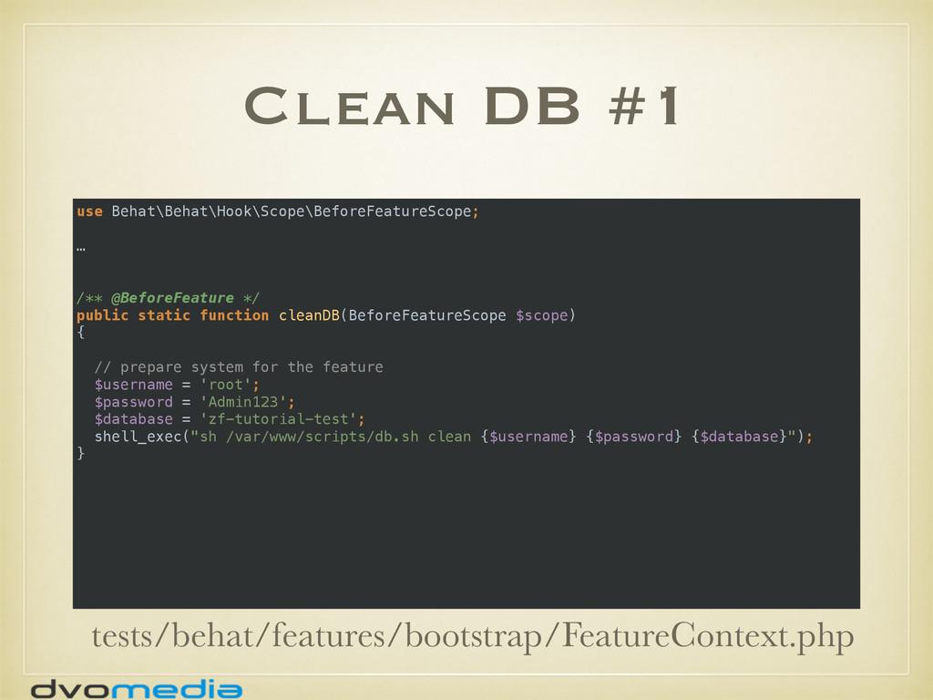 Clean DB #1 use Behat\Behat\Hook\Scope\BeforeFe...