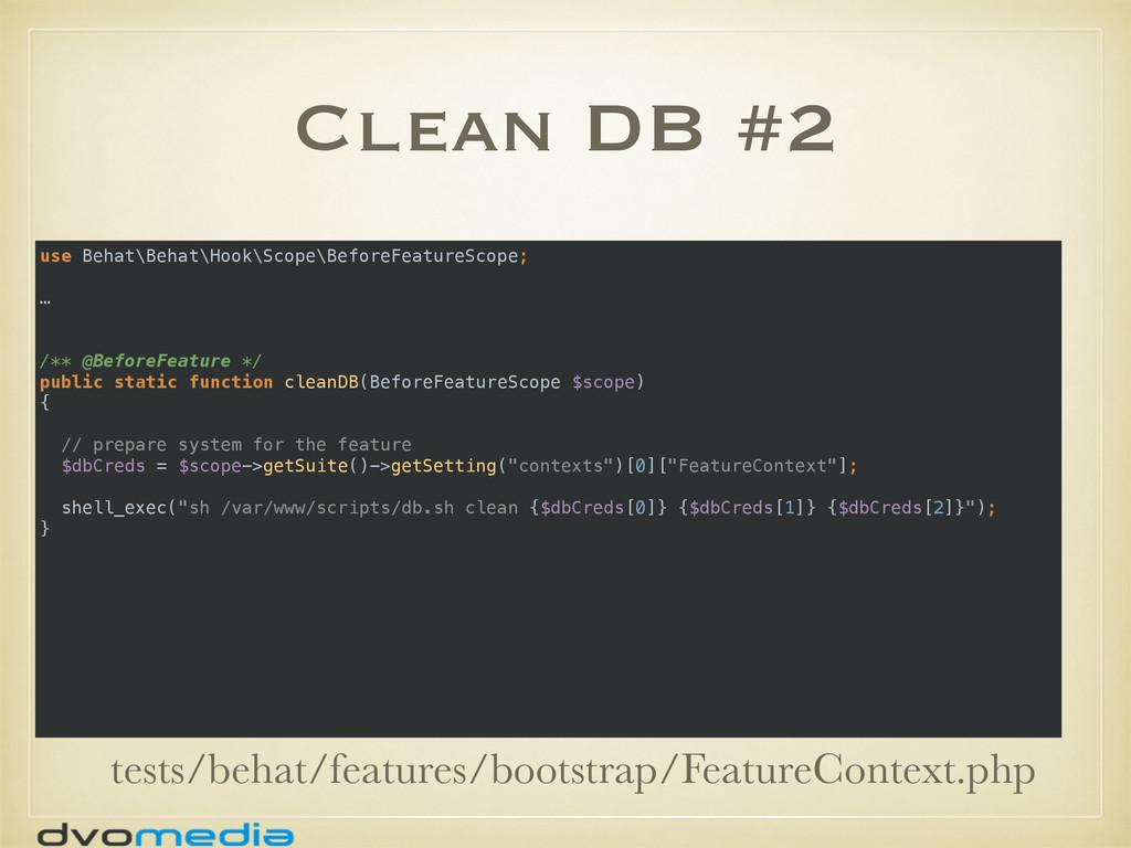 Clean DB #2 use Behat\Behat\Hook\Scope\BeforeFe...