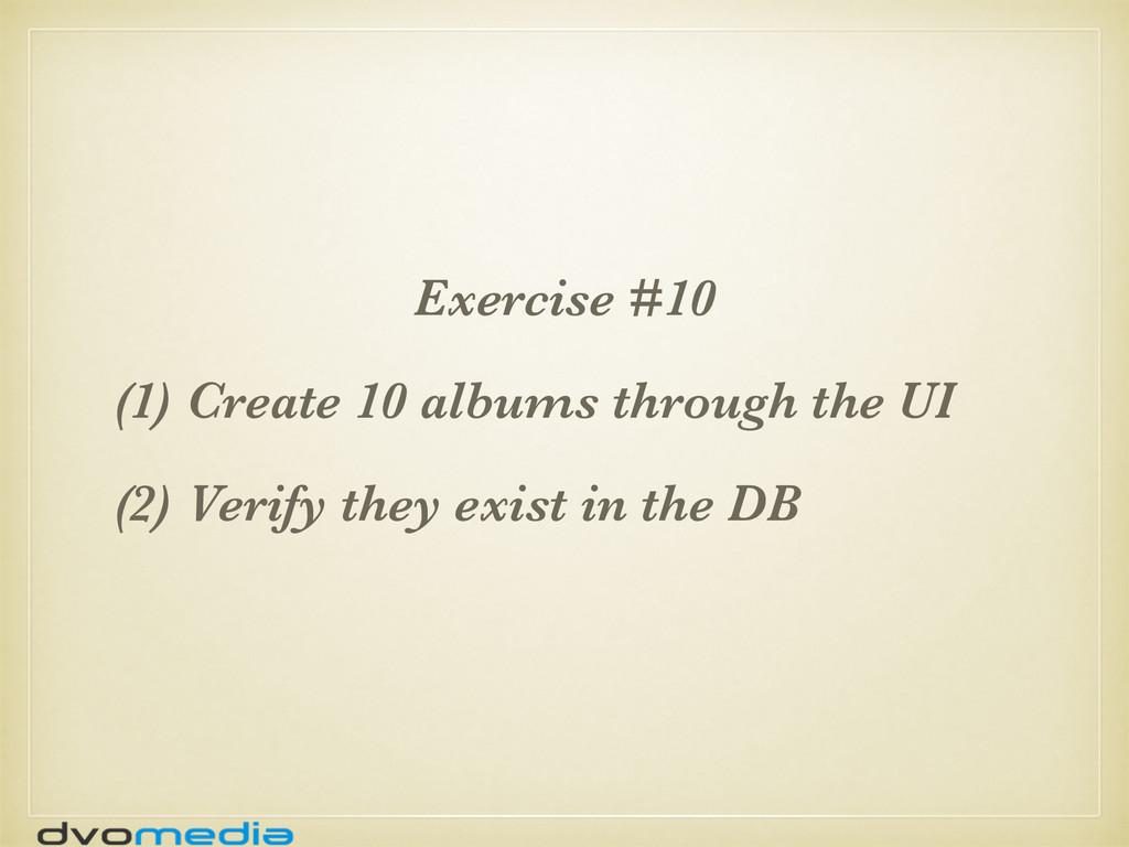 Exercise #10 (1) Create 10 albums through the U...