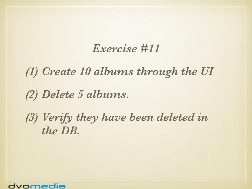 Exercise #11 (1) Create 10 albums through the U...