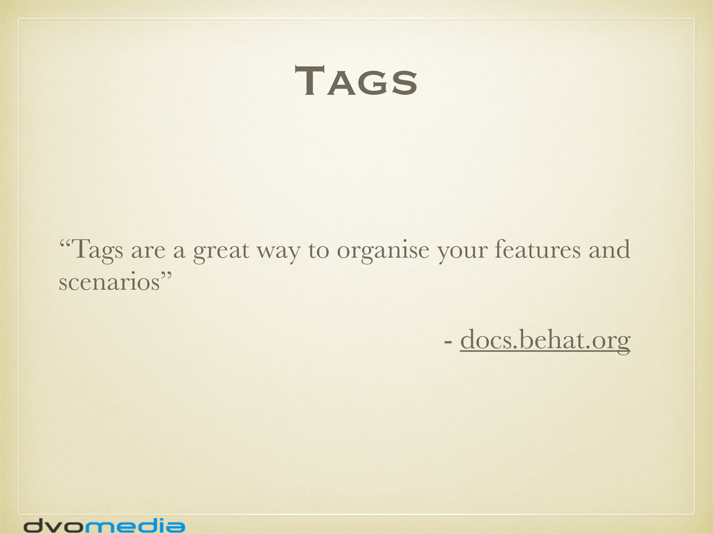 """Tags """"Tags are a great way to organise your fea..."""