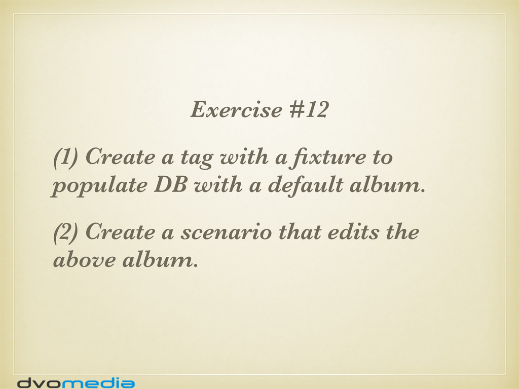 Exercise #12 (1) Create a tag with a fixture to ...