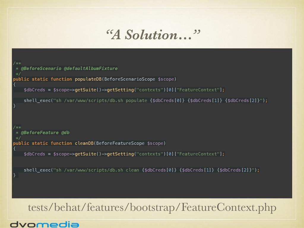 """""""A Solution…"""" /** * @BeforeScenario @defaultAl..."""