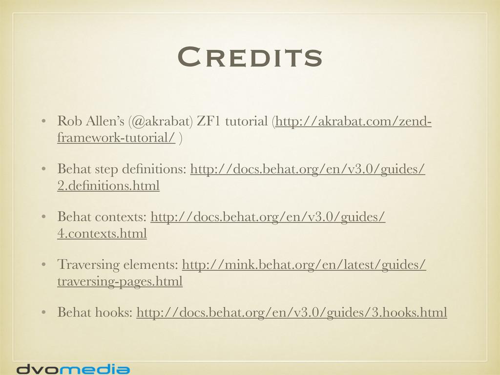 Credits • Rob Allen's (@akrabat) ZF1 tutorial (...