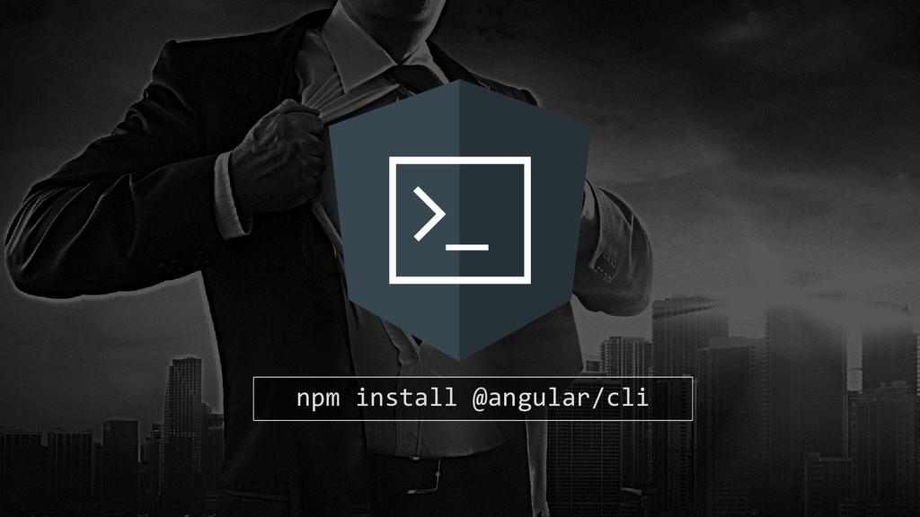 npm install @angular/cli
