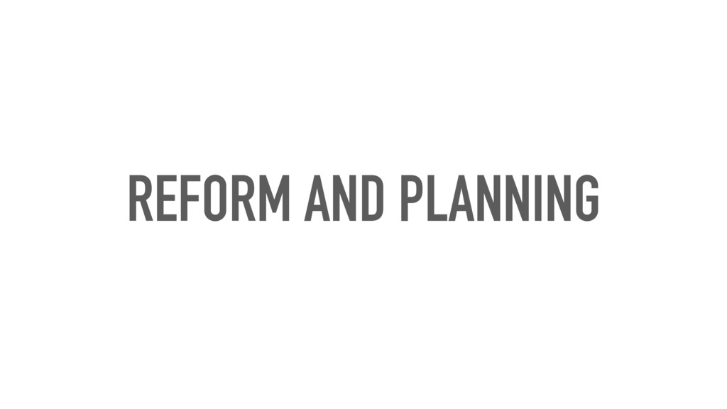 REFORM AND PLANNING