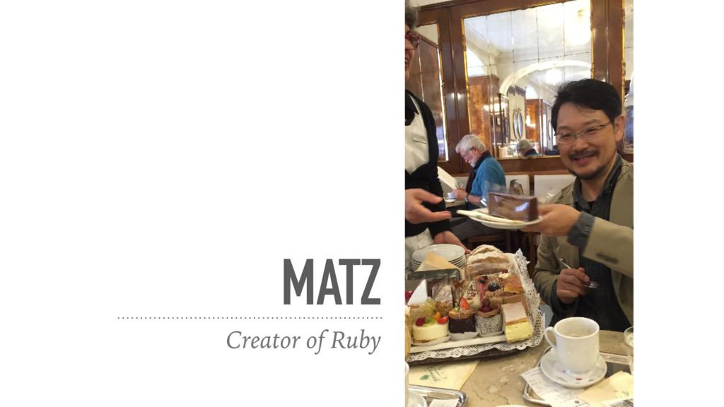 MATZ Creator of Ruby