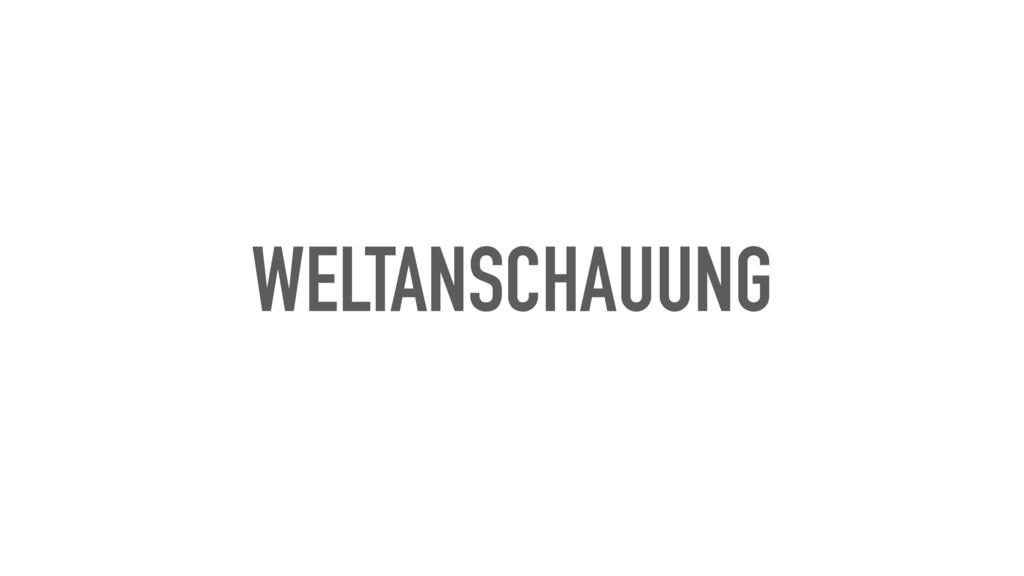 WELTANSCHAUUNG