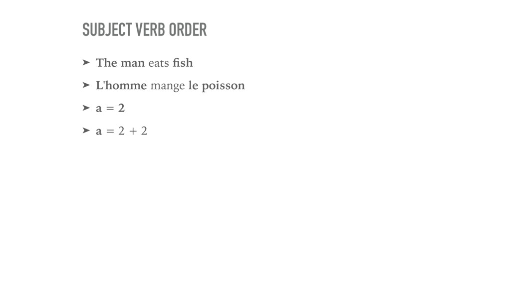 ➤ The man eats fish ➤ L'homme mange le poisson ➤...