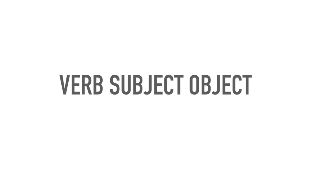 VERB SUBJECT OBJECT