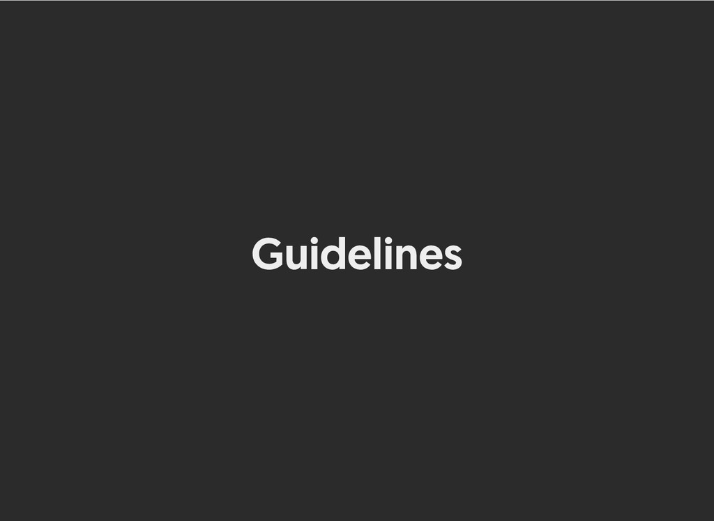 Guidelines Guidelines