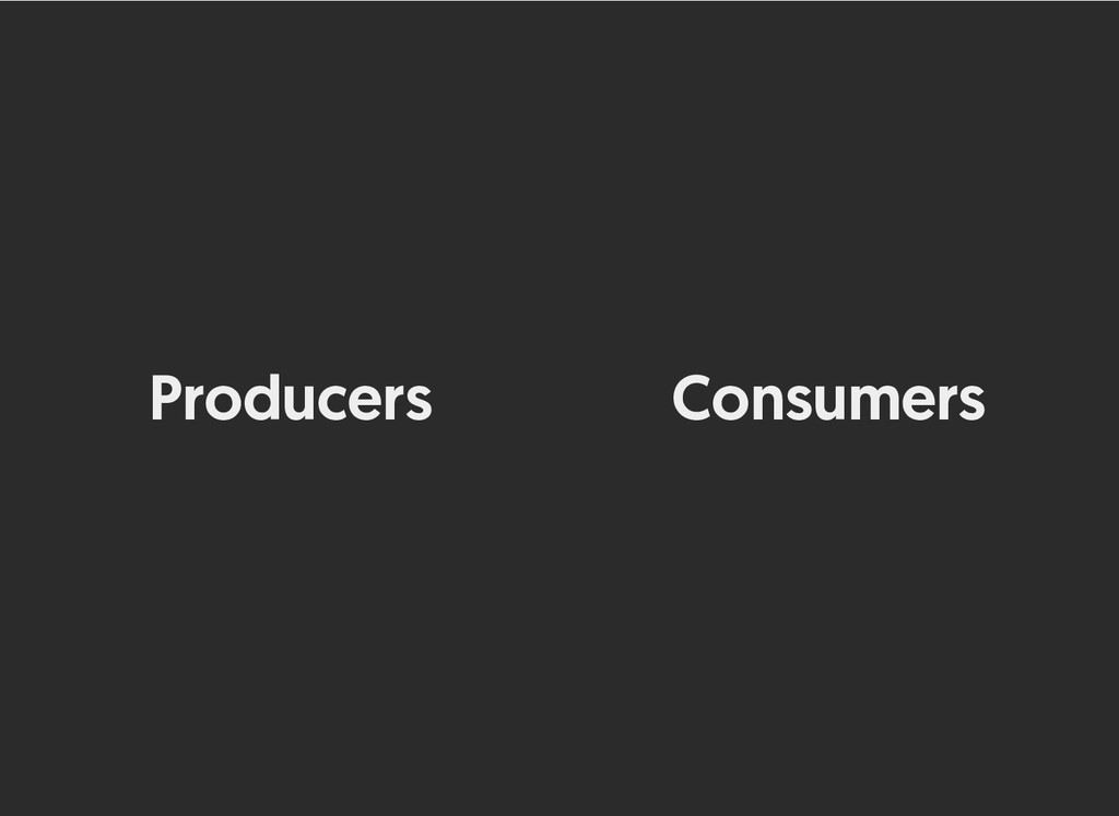 Producers Producers Consumers Consumers