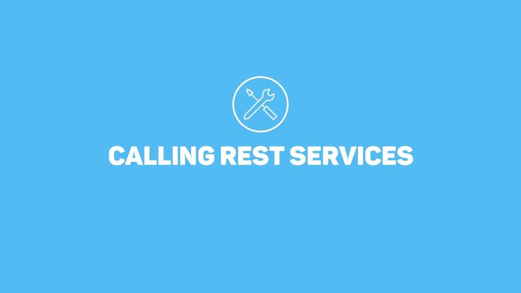 CALLING REST SERVICES