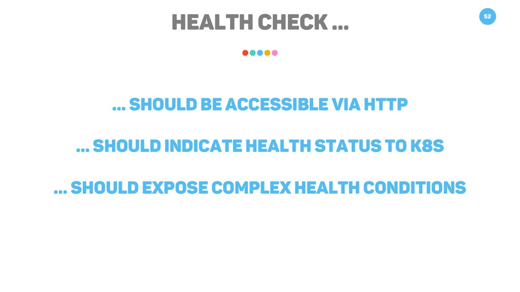 Health Check … 52 … should be accessible via HT...