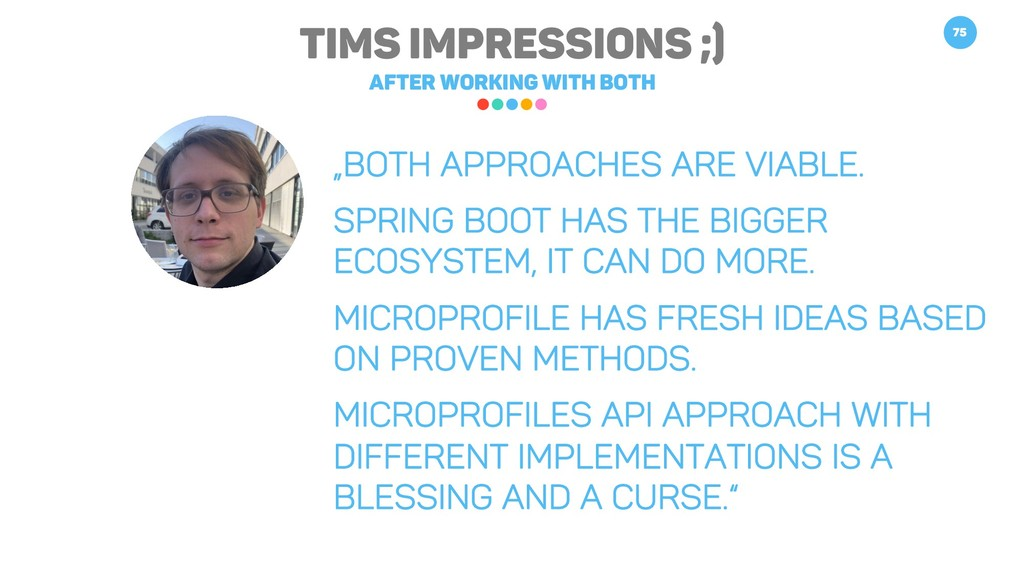 Tims Impressions ;) After working with both 75 ...