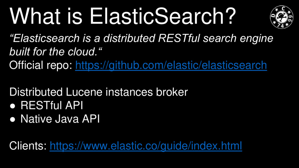 "What is ElasticSearch? ""Elasticsearch is a dist..."