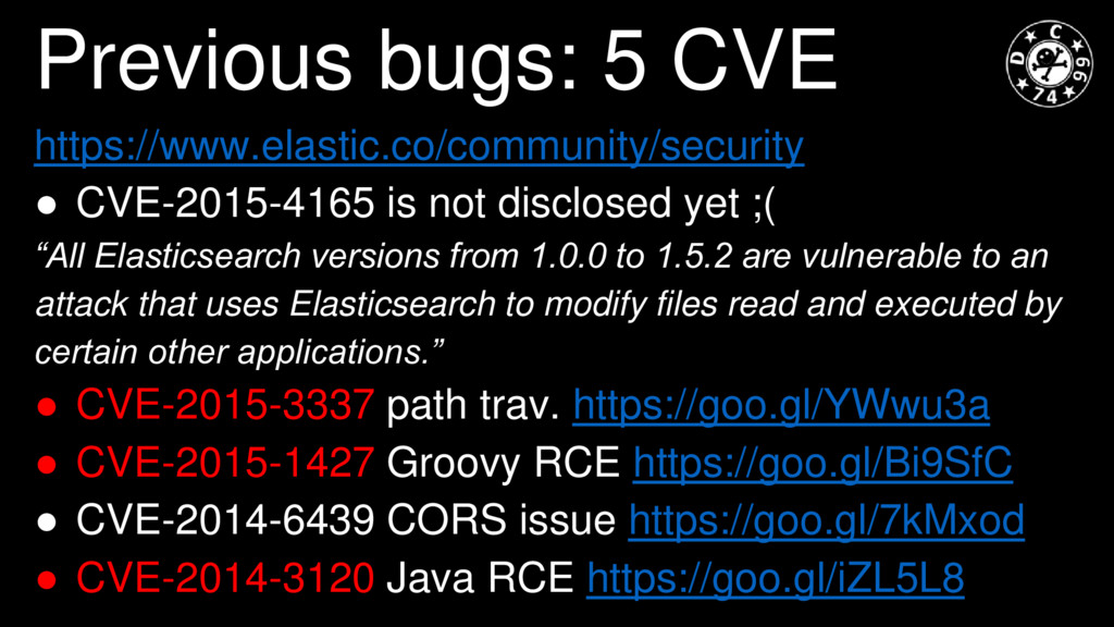 Previous bugs: 5 CVE https://www.elastic.co/com...