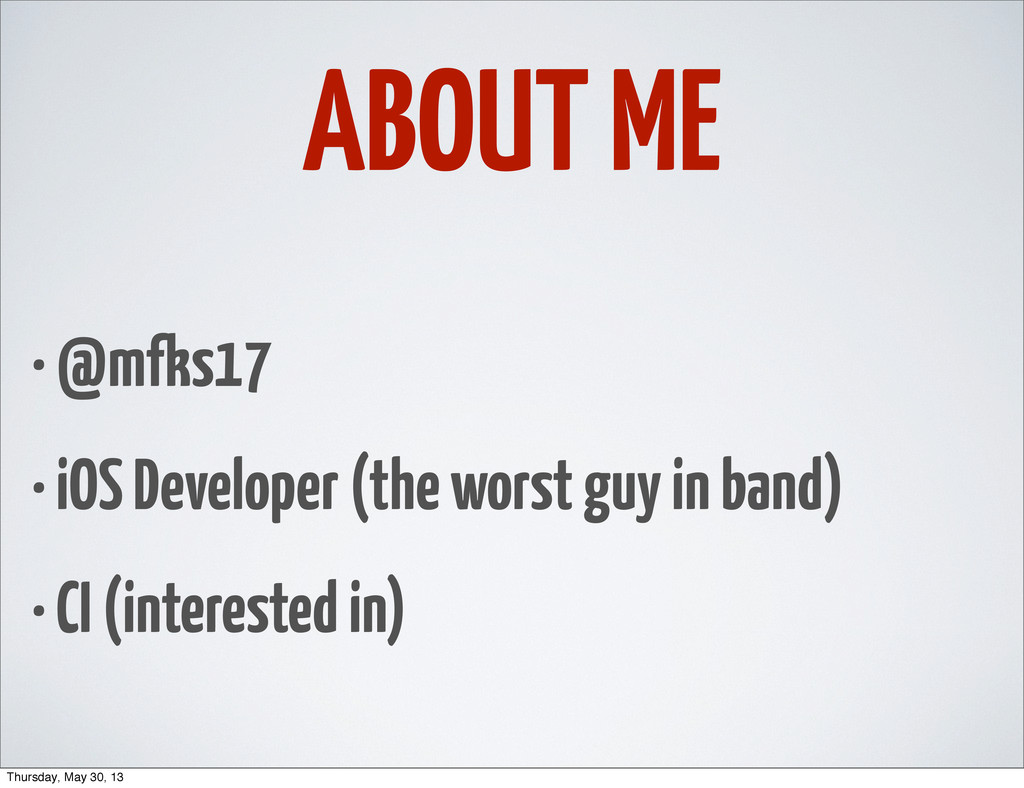 ABOUT ME • @mfks17 • iOS Developer (the worst g...